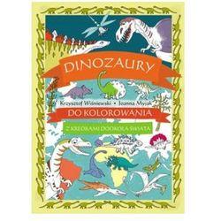 Dinozaury do kolorowania - z kredkami dookoła świata Praca zbiorowa