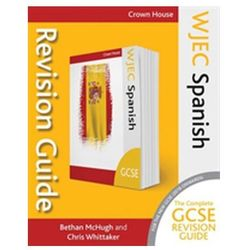 WJEC GCSE Revision Guide Spanish McHugh, Bethan; Whittaker, Chris; Pearce, Louise