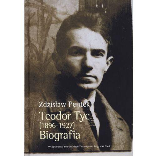 Biografie i wspomnienia, Teodor Tyc (1896-1927). Biografia (opr. twarda)
