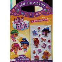 Książki dla dzieci, Baw się z nami Mini Girls W lunaparku - Praca zbiorowa (opr. broszurowa)