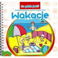 Książki dla dzieci, Co gdzie jest Wakacje (opr. twarda)