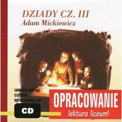 """Adam Mickiewicz """"Dziady cz. III"""" - opracowanie - Marcin Bodych, Andrzej I. Kordela"""