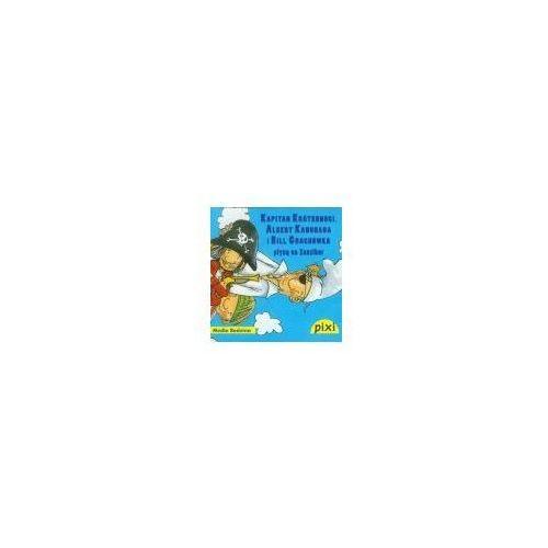 Książki dla dzieci, Pixi. Kapitan Krótkonogi, Albert Kanonada i Bill Grochówka płyną na Zanzibar (opr. miękka)