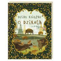 Książki dla dzieci, Dzika książka o dzikach i o ich kuzynach - jola richter-magnuszewska (opr. twarda)