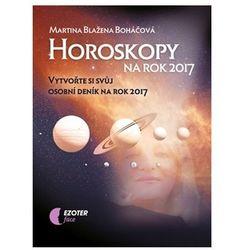 Horoskopy na rok 2017 - Vytvořte si svůj osobní deník na rok 2017 Martina Blažena Boháčová