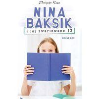 Literatura młodzieżowa, Nina Baksik i jej zwariowane 13 - Patrycja Koza (opr. broszurowa)