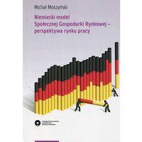 Pozostałe książki, Niemiecki model Społecznej Gospodarki Rynkowej perspektywa rynku pracy (opr. miękka)