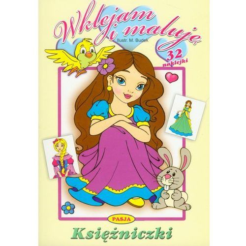 Książki dla dzieci, WKLEJAM I MALUJĘ KSIĘŻNICZKI (opr. miękka)