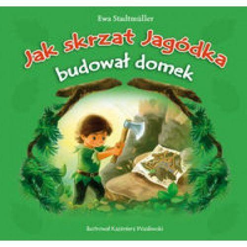 Książki dla dzieci, JAK SKRZAT JAGÓDKA BUDOWAŁ DOMEK (opr. broszurowa)
