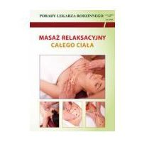Książki medyczne, Porady lek. rodzinnego. Masaż relaksacyjny... (opr. broszurowa)