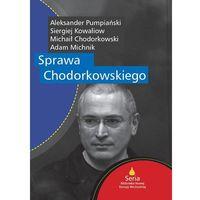 E-booki, Sprawa Chodorkowskiego - Adam Michnik, Siergiej Kowaliow, Aleksander Pumpiański, Michaił Chodorkowski