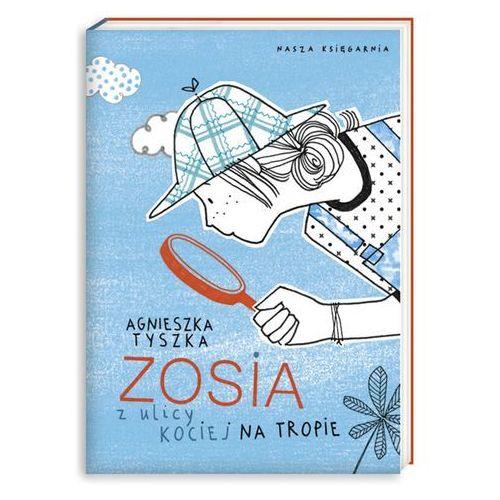 Książki dla dzieci, Zosia z ulicy Kociej na tropie (opr. miękka)