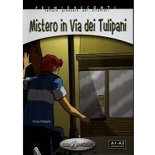 Książki do nauki języka, Mistero In Via Dei Tulipani Książka + Cd Audio Poziom A1-A2 (opr. miękka)