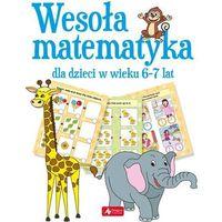 Książki dla dzieci, Wesoła matematyka dla dzieci w wieku 6-7 lat - Praca zbiorowa (opr. miękka)