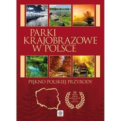 Parki krajobrazowe w Polsce - Opracowanie zbiorowe (opr. twarda)