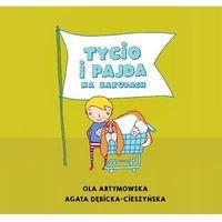Książki dla dzieci, Tycio i Pajda na zakupach - Artymowska Ola, Dębicka-Cieszyńska Agata (opr. broszurowa)