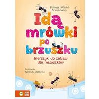 Książki dla dzieci, Idą mrówki po brzuszku wierszyki do zabaw dla maluszków - szwajkowska elżbieta, szwajkowski witold