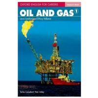 Książki do nauki języka, Oil and Gas 1 Oxford English for Careers: Książka Ucznia (opr. broszurowa)