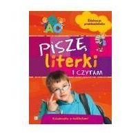 Książki dla dzieci, PISZĘ LITERKI I CZYTAM. EDUKACJA PRZEDSZKOLAKA (opr. broszurowa)