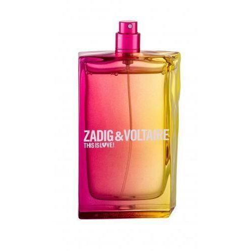 Testery zapachów dla kobiet, Zadig & Voltaire This is Love! woda perfumowana 100 ml tester dla kobiet