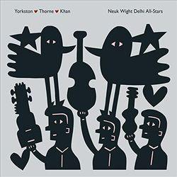 Yorkston/Thorne/Khan - Neuk Wight Delhi.. -Ltd-