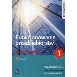 Funkcjonowanie przedsiębiorstw Podstawy prawa 1 Podręcznik (opr. miękka)