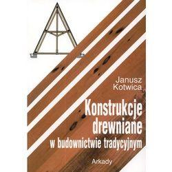 Konstrukcje drewniane w budownictwie tradycyjnym (opr. miękka)