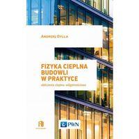 Pozostałe książki, Fizyka cieplna budowli w praktyce Obliczenia cieplno-wilgotnościowe (opr. miękka)