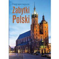 Albumy, Najpiękniejsze zabytki Polski + zakładka do książki GRATIS (opr. twarda)