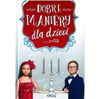 Książki dla dzieci, DOBRE MANIERY DLA DZIECI - Grzegorz Strzeboński (opr. twarda)