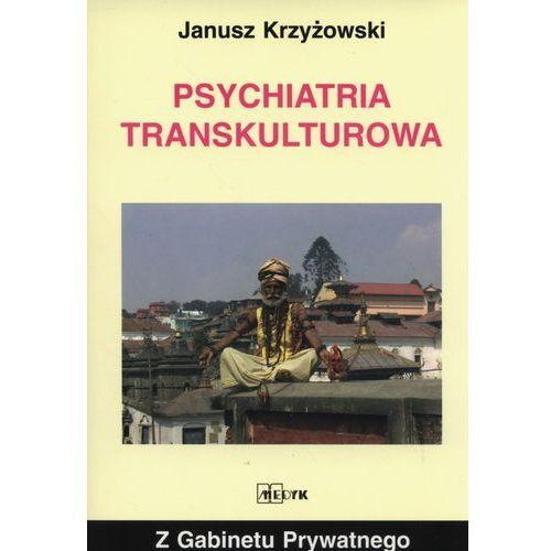 Książki medyczne, Psychiatria transkulturowa/Z gabinety prywatnego/ (opr. miękka)