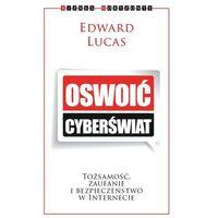E-booki, Oswoić cyberświat. Tożsamość, zaufanie i bezpieczeństwo w internecie