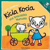 Książki dla dzieci, Kicia Kocia ma braciszka Nunusia (opr. miękka)