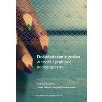 Pedagogika, Doświadczanie zmian w teorii i praktyce pdagogicznej (opr. miękka)