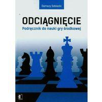 Hobby i poradniki, Odciągnięcie Podręcznik do nauki gry środkowej - Damazy Sobiecki