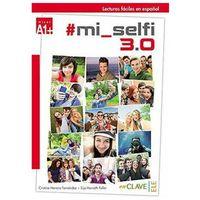 Książki do nauki języka, Lecturas faciles en espanol #mi_selfi 3.0 - Fernandez Herrero Cristina, Faller Eija Horvath