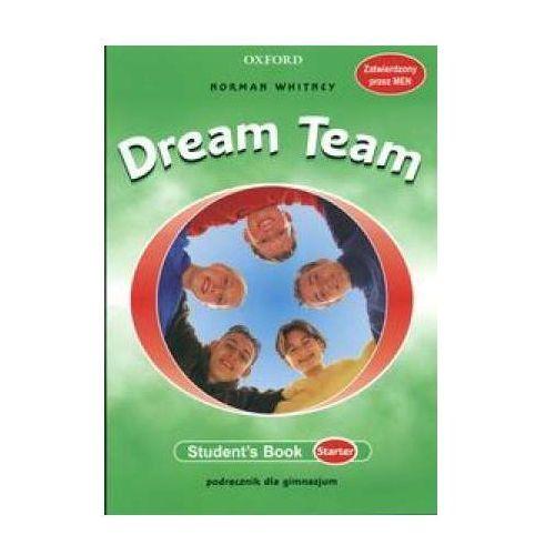 Książki do nauki języka, Dream Team Starter SB OXFORD (opr. broszurowa)