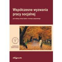 Pozostałe książki, Współczesne wyzwania pracy socjalnej - red. Jolanta Kędzior, Andrzej Ładyżyński - książka