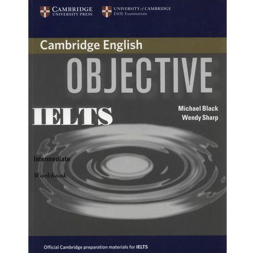 Książki do nauki języka, Objective IELTS, Intermediate, Workbook (zeszyt ćwiczeń) (opr. miękka)
