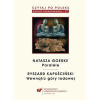 """E-booki, Czytaj po polsku. T. 6: Natasza Goerke: """"Paralele"""", Ryszard Kapuściński: """"Wewnątrz góry lodowej"""" - Maria Czempka, Małgorzata Smereczniak (PDF)"""