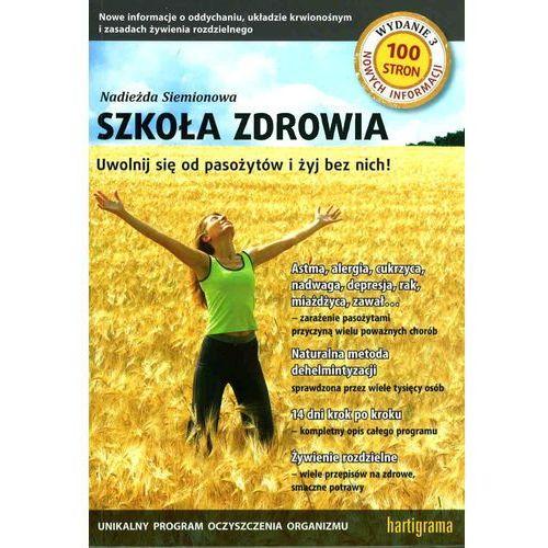 Książki medyczne, Szkoła Zdrowia, Wydanie 3 - Dostępne od: 2014-02-01 (opr. miękka)