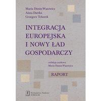 Biblioteka biznesu, Integracja europejska i nowy ład gospodarczy. Raport (opr. miękka)