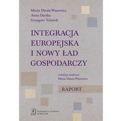 Integracja europejska i nowy ład gospodarczy. Raport (opr. miękka)
