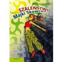 E-booki, Szaleństwo Majki Skowron - Aleksander Minkowski