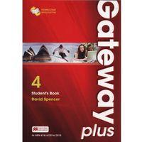 Książki do nauki języka, Gateway Plus 4 SB (wer. wieloletnia) MACMILLAN - David Spencer (opr. miękka)