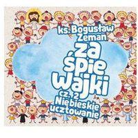 Piosenki dla dzieci, Zaśpiewajki cz. 2 Niebieskie ucztowanie