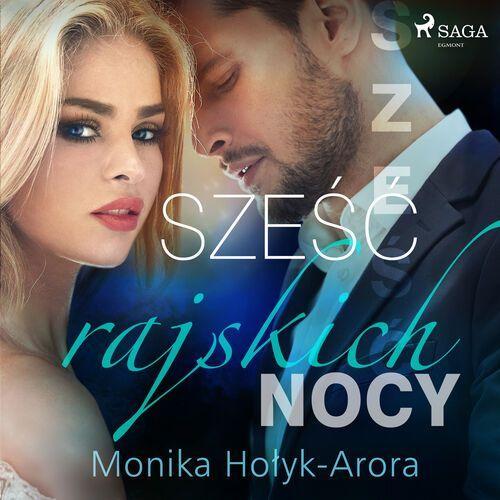 Sześć rajskich nocy - Monika Hołyk-Arora - audiobook ...